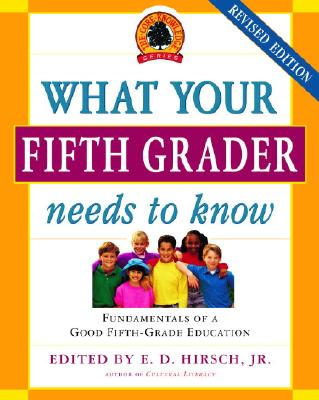 What Your Fifth Grader Needs to Know By Hirsch, E. D. (EDT)